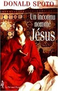Un inconnu nommé Jésus par Donald Spoto