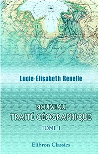 Nouveau traité géographique: Renfermant les productions, les usages, les coutumes de chaque pays et tous les changements arrivés sur le globe jusqu'en 1806. Tome 1