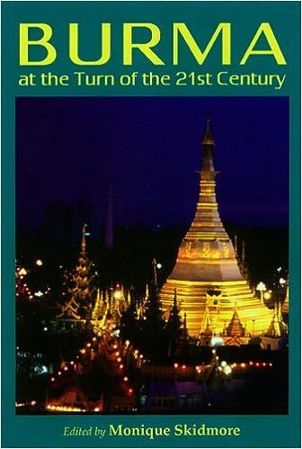 Burma at the Turn of the 21st Century: Monique Skidmore