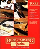 Bird Carving Basics, Curtis J. Badger, 0811730549