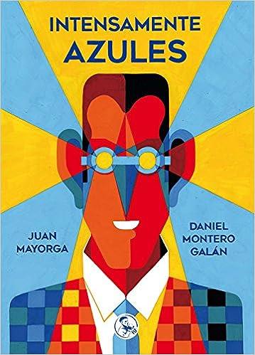 Intensamente azules (Libros Robados): Amazon.es: Mayorga Ruano ...