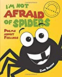 I'm not afraid of spiders: Poems about feelings