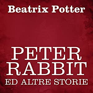 Peter Rabbit ed altre storie Audiobook