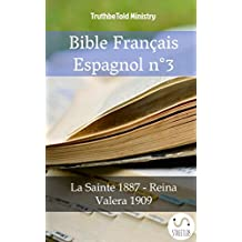 Bible Français Espagnol n°3: La Sainte 1887 - Reina Valera 1909 (Parallel Bible Halseth t. 856) (French Edition)