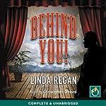 Behind You   Linda Regan