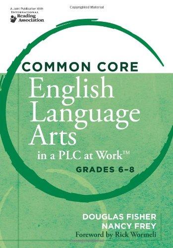 Common Core English Language Arts in a PLC at Work, Grades 6-8 PDF