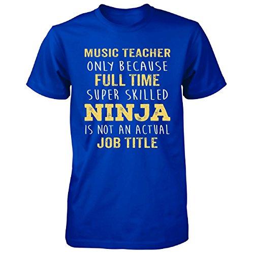 Best Gift Idea For A Super Skilled Ninja Music Teacher - Unisex Tshirt