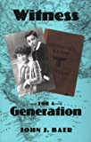 Witness for a Generation, John J. Baer, 1564742199