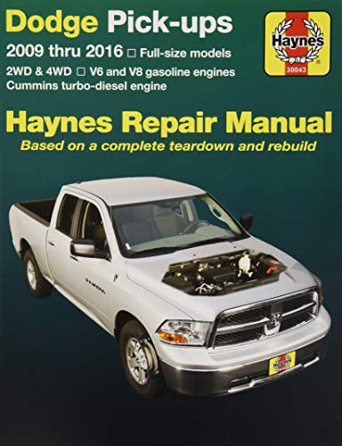 Dodge Pick-ups 2009 thru 2016: 2WD & 4WD - V6 and V8 gasoline engines - Cummins turbo-diesel engine (Haynes Repair Manual)