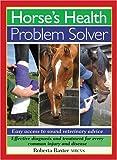 Horse's Health Problem Solver, Roberta Baxter, 0715318012