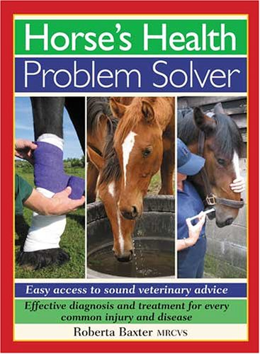 Horse's Health Problem Solver: Easy Access to Sound Veterinary Advice pdf