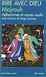 Rire avec Dieu : Aphorismes et contes soufis par Majrouh