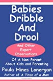 Babies Dribble and Drool, Paula Hines Lonergan, 0974395714