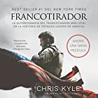 Francotirador [American Sniper]: La autobiografía del francotirador más letal en la historia de Estados Unidos de América [The Autobiography of the Most Lethal Sniper in the History of the United States of America] Audiobook by Chris Kyle Narrated by Ricardo Cardenas