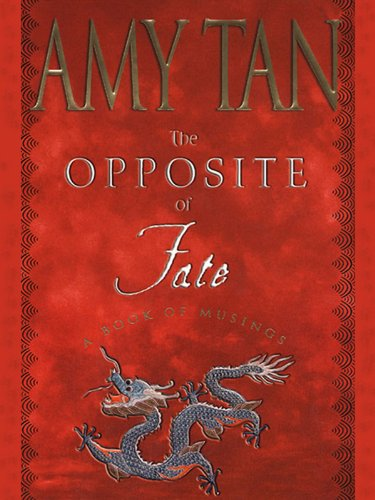 The opposite of fate memories of a writing life kindle edition the opposite of fate memories of a writing life by tan amy fandeluxe PDF