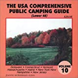 The U.S.A. Comprehensive Public Camping Guide (Lower 48), Vol. 10: Delaware, Connecticut, Vermont, Massachusetts, Maine, New York, New Hampshire, New Jersey