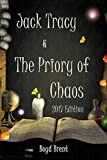 Jack Tracy & The Priory of Chaos: 2017 Edition: a magical adventure for children ages 9-15