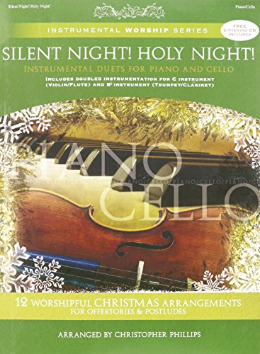 Silent Night! Holy Night!: Instrumental Duets for Piano and Cello (Instrumental Worship Series) (Night Silent Cello)