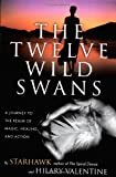 The Twelve Wild Swans, Starhawk and Hillary Valentine, 0062516698