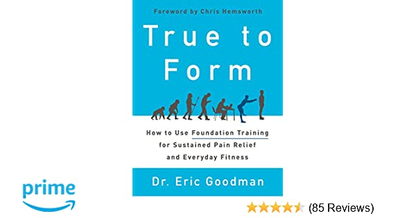 True To Form How To Use Foundation Training For Sustained Pain