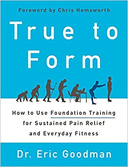{* INSTALL *} True To Form: How To Use Foundation Training For Sustained Pain Relief And Everyday Fitness. based Driver History Restos Flexible eventos native Egypt