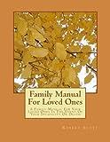 Family Manual for Loved Ones, Robert Scott, 1494385341