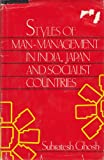 img - for Styles of Man-Management in India, Japan, and Socialist Countries book / textbook / text book