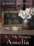 A... My Name's Amelia, Joanne Sundell, 1594145652