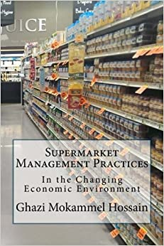 Supermarket Management Practices: In the Changing Economic Environment