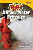 Pop! Air and Water Pressure (TIME FOR KIDS® Nonfiction Readers)
