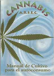 Cannabis - manual de cultivo para el autoconsumo
