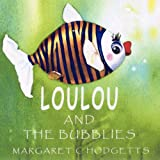 Loulou and the Bubblies, Margaret C Hodgetts, 1845495136