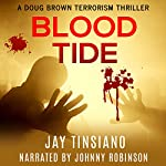 Blood Tide: A Doug Brown Terrorism Thriller | Jay Tinsiano