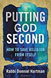 img - for Putting God Second: How to Save Religion from Itself book / textbook / text book