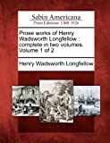 Prose Works of Henry Wadsworth Longfellow, Henry Wadsworth Longfellow, 127571062X