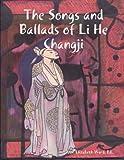 The Songs and Ballads of Li He Changji, Jean Elizabeth, Poet Laureate Ward, 1435718674