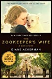 The Zookeeper's Wife: A War Story (Movie Tie-in)  (Movie Tie-in Editions)