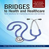 img - for Bridges to Health and Healthcare: New Solutions to Improving Access and Services book / textbook / text book