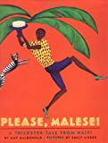 img - for Please, Malese! A Trickster Tale from Haiti book / textbook / text book