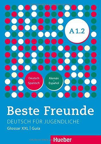 BESTE FREUNDE A1.2 Glos.XXL.Esp. (BFREUNDE) (Alemán) Tapa blanda – 1 ago 2015 Ulrike Ruiz Marianne Ewert Daniel Orozco 3195410516