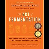 The Art of Fermentation: International New York Times Bestseller