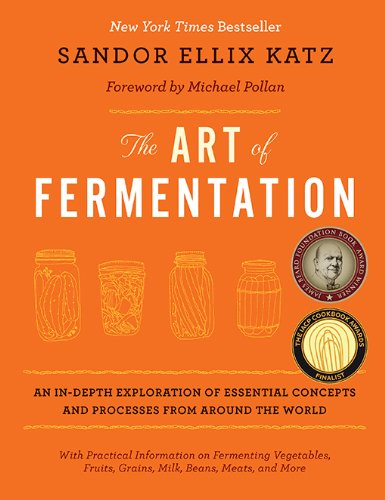 The Art of Fermentation: An In-Depth Exploration of Essential Concepts and Processes from around the World (Best Way To Drink Almond Milk)