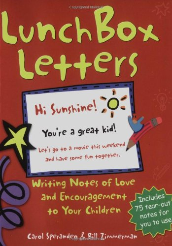 Lunch Box Letters: Writing Notes of Love and Encouragement to Your Children ebook