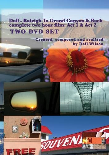 Dall - Raleigh To Grand Canyon & Back: Acts 1-2. 2 DVD Set