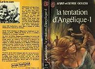 La tentation d'Angelique, Tome 1 par Anne Golon