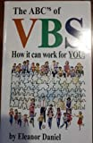 The ABCs of VBS, Eleanor Daniel, 087239705X