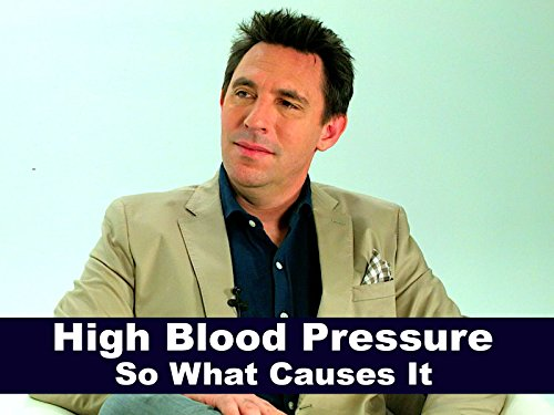 High Blood Pressure - So What Causes It?