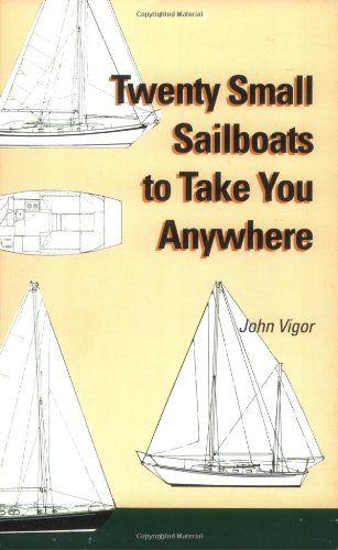 Image for Twenty Small Sailboats to Take You Anywhere