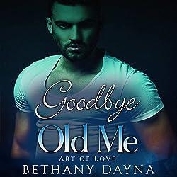 Goodbye Old Me
