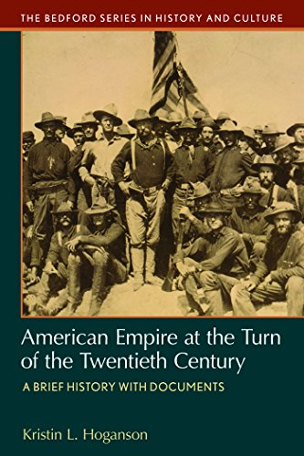 American Empire at the Turn of the Twentieth Century: A Brief History with Documents (Bedford Series in History and Cult